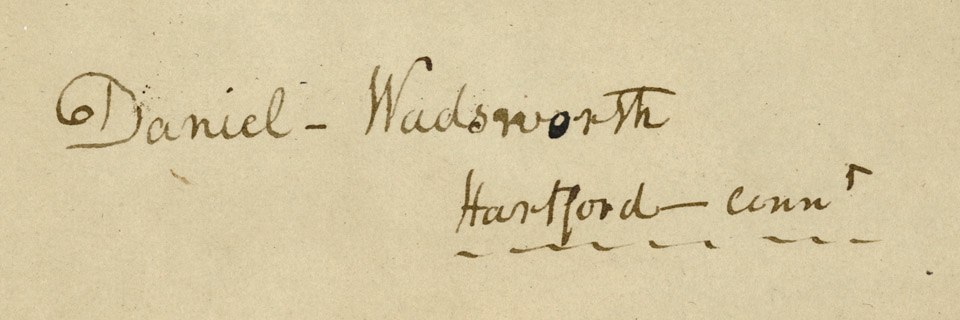 Daniel Wadsworth's signature_Wadsworth Atheneum Museum of Art_archives web header