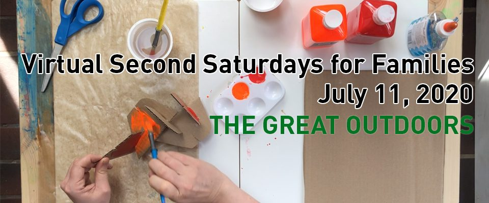Banner for the July Second Saturdays for Families virtual program
