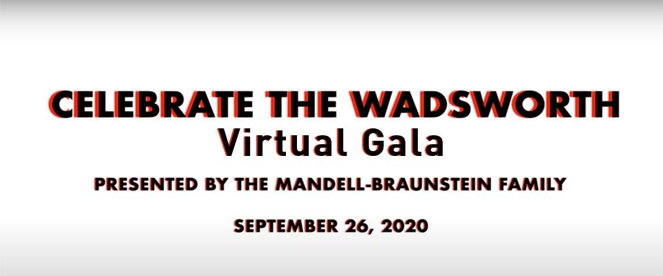 Virtual Gala Celebrate the Wadsworth